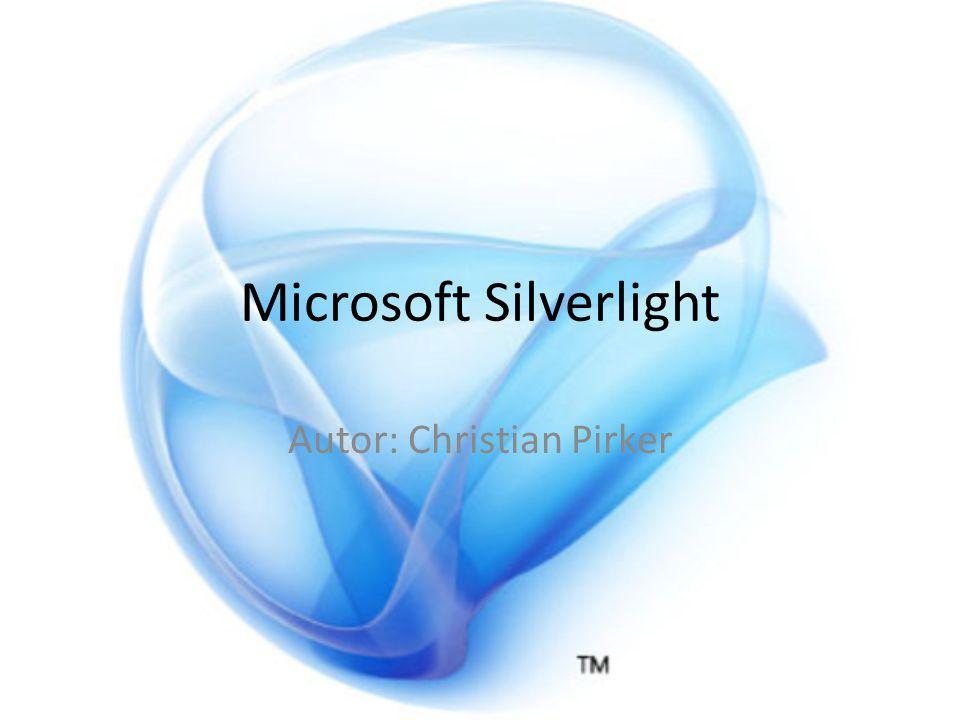 Inhalt Einführung Silverlight Einführung XAML Silverlight 1.0 und 1.1 Silverlight 2.0 Silverlight 3.0 Ausblick Silverlight 4.0