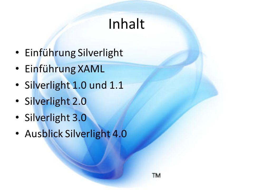Silverlight 2.0 Silverlight 2.0 (Release 14 Oktober 2008) – Klassenbibliotheken – Steuerelemente (Buttons, Radiobuttons,…) – Mehrere Layout-Controls (Stack Panel, Grid,…) – CLR (Common Language Runtime) – JavaScript nach wie vor möglich.