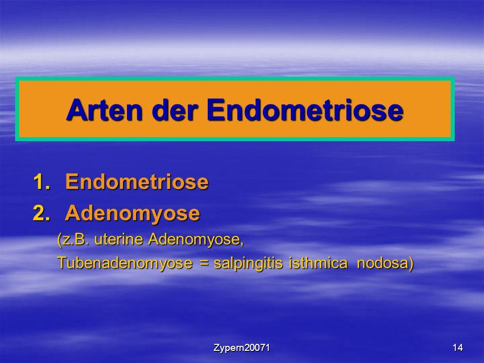 Zypern2007114 Arten der Endometriose 1.Endometriose 2.Adenomyose (z.B. uterine Adenomyose, Tubenadenomyose = salpingitis isthmica nodosa)