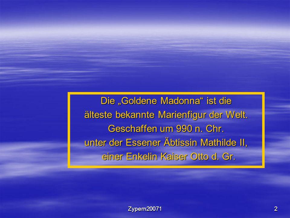 """Zypern200712 Die """"Goldene Madonna ist die älteste bekannte Marienfigur der Welt."""
