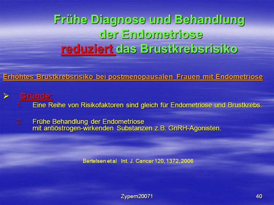 Zypern2007140 Frühe Diagnose und Behandlung der Endometriose reduziert das Brustkrebsrisiko Erhöhtes Brustkrebsrisiko bei postmenopausalen Frauen mit