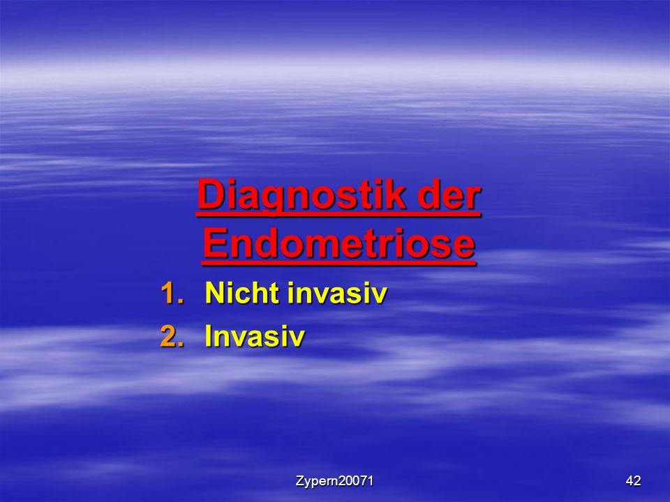 Zypern2007142 Diagnostik der Endometriose 1.Nicht invasiv 2.Invasiv
