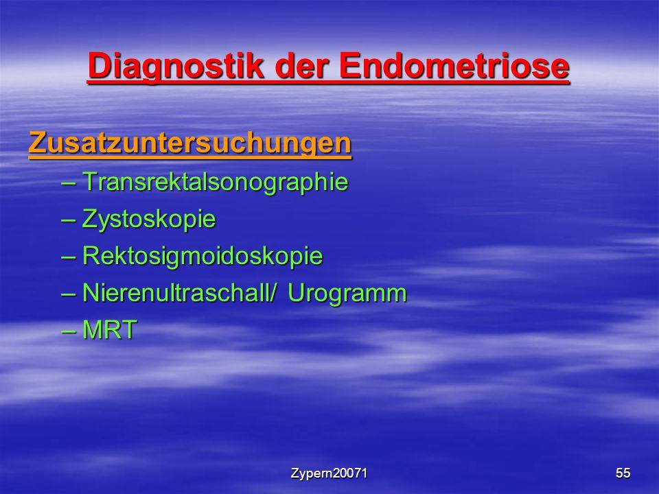 Zypern2007155 Diagnostik der Endometriose Zusatzuntersuchungen –Transrektalsonographie –Zystoskopie –Rektosigmoidoskopie –Nierenultraschall/ Urogramm –MRT