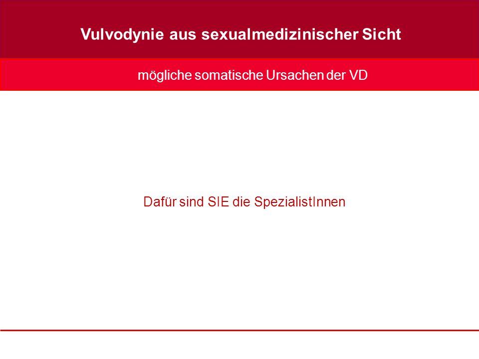 Vulvodynie aus sexualmedizinischer Sicht negative Gefühle beim Gedanken an sexuellen Kontakt mit Partner Auswirkungen der Vulvodynie auf die sexuelle Beziehung sexuelle Aversion Montorsi F.