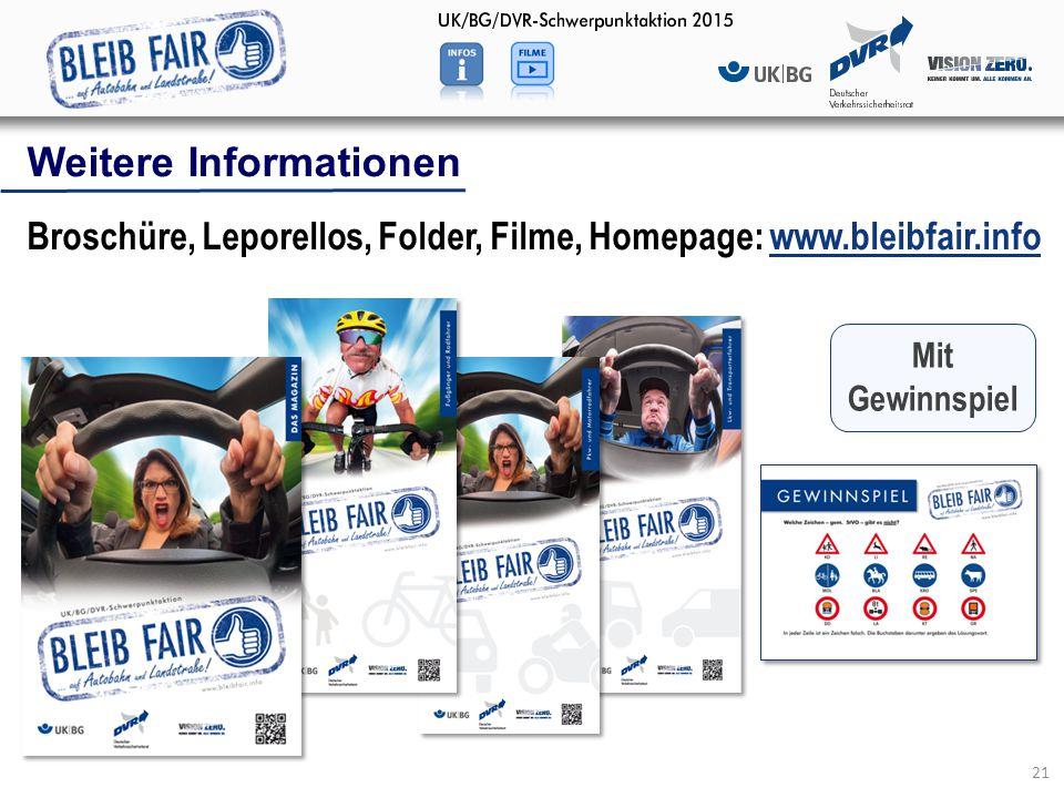 Weitere Informationen Broschüre, Leporellos, Folder, Filme, Homepage: www.bleibfair.info 21 Mit Gewinnspiel