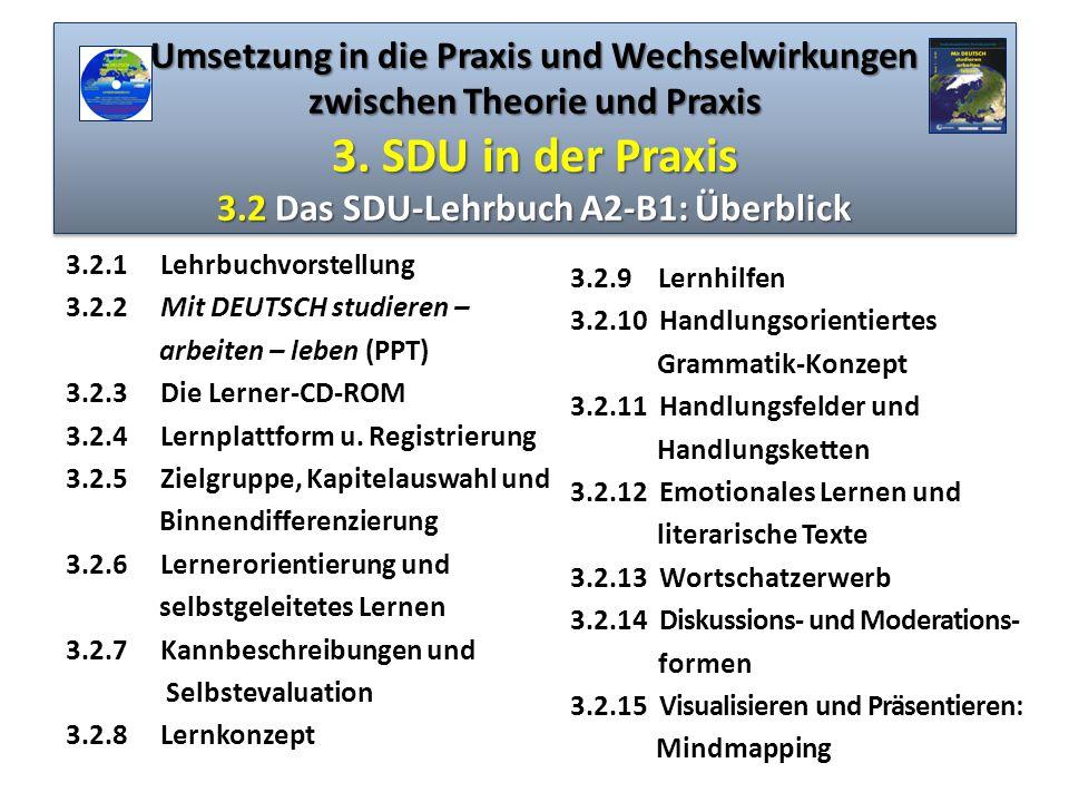 Umsetzung in die Praxis und Wechselwirkungen zwischen Theorie und Praxis 3. SDU in der Praxis 3.2 Das SDU-Lehrbuch A2-B1: Überblick 3.2.1 Lehrbuchvors