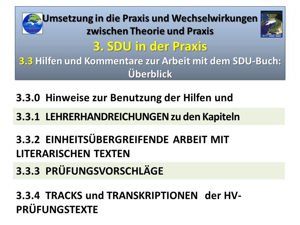 Umsetzung in die Praxis und Wechselwirkungen zwischen Theorie und Praxis 3. SDU in der Praxis 3.3 Hilfen und Kommentare zur Arbeit mit dem SDU-Buch: Ü