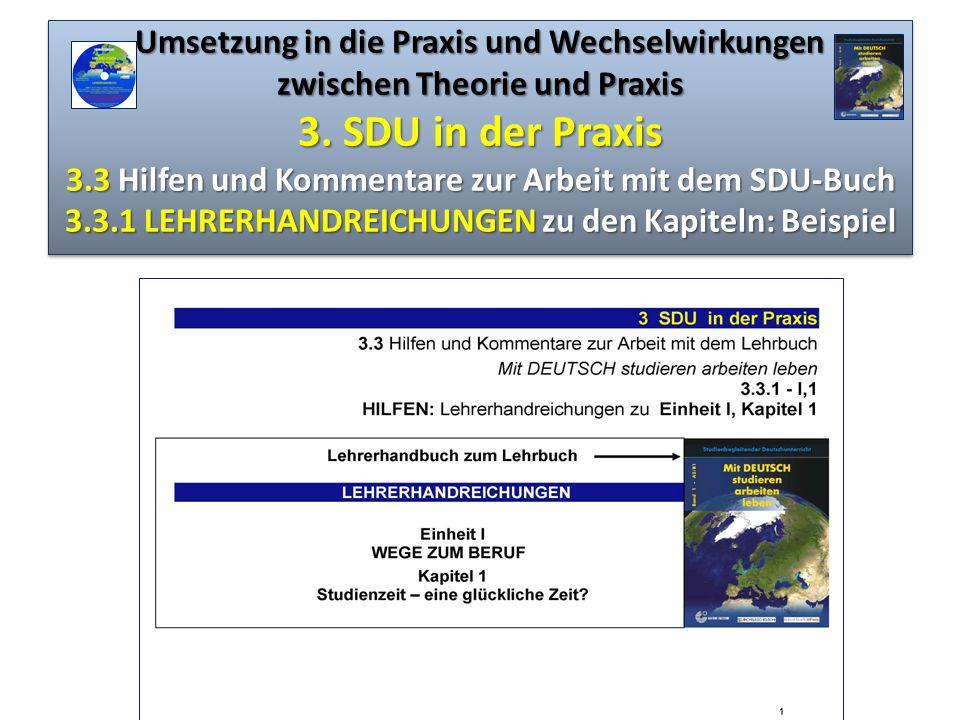 Umsetzung in die Praxis und Wechselwirkungen zwischen Theorie und Praxis 3. SDU in der Praxis 3.3 Hilfen und Kommentare zur Arbeit mit dem SDU-Buch 3.