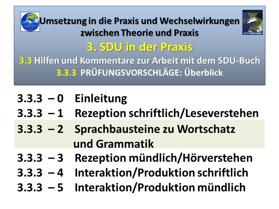 Umsetzung in die Praxis und Wechselwirkungen zwischen Theorie und Praxis 3. SDU in der Praxis 3.3 Hilfen und Kommentare zur Arbeit mit dem SDU-Buch Um