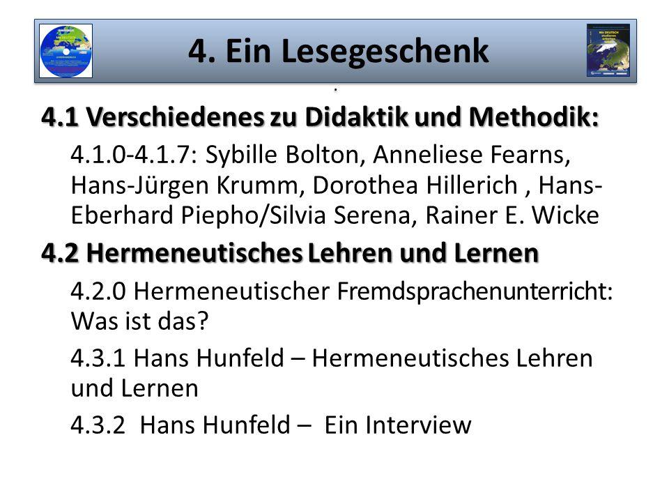 4. Ein Lesegeschenk. 4.1 Verschiedenes zu Didaktik und Methodik: 4.1.0-4.1.7: Sybille Bolton, Anneliese Fearns, Hans-Jürgen Krumm, Dorothea Hillerich,