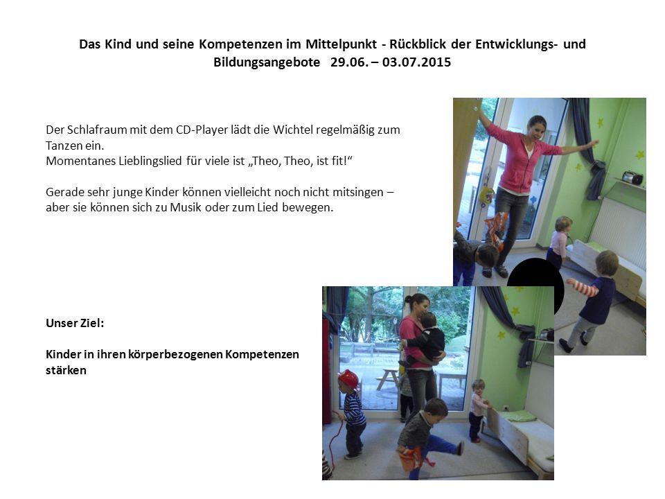 Das Kind und seine Kompetenzen im Mittelpunkt - Rückblick der Entwicklungs- und Bildungsangebote 29.06.