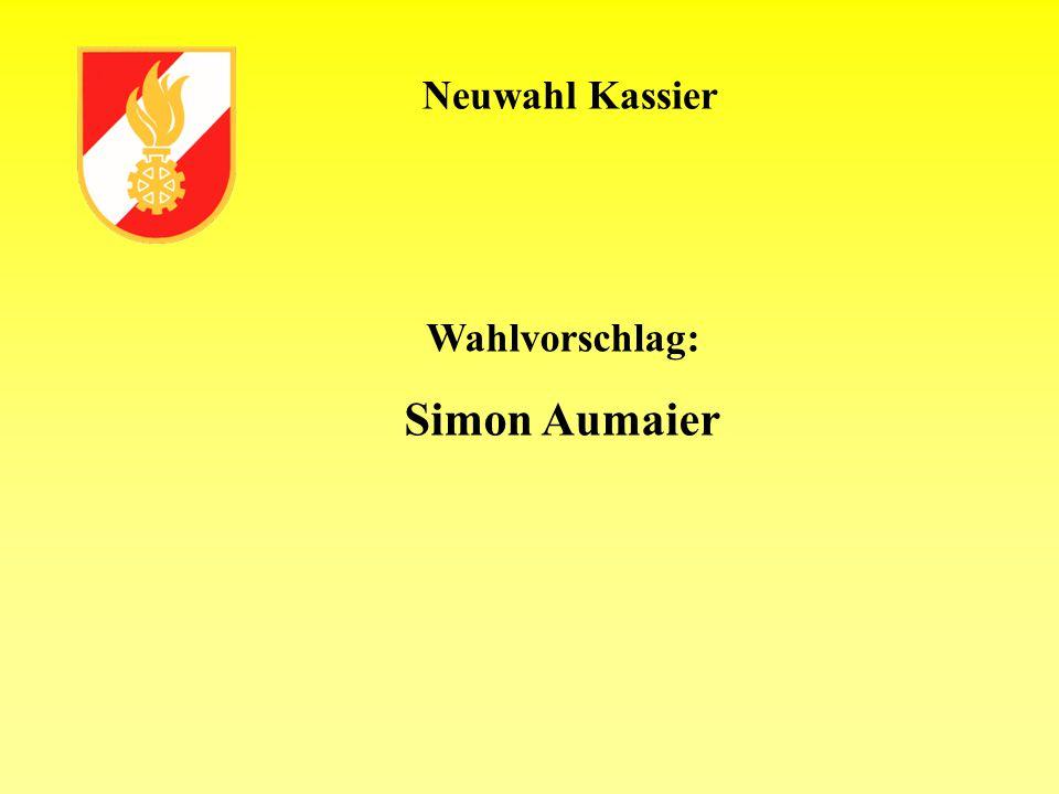 Neuwahl Kassier Wahlvorschlag: Simon Aumaier