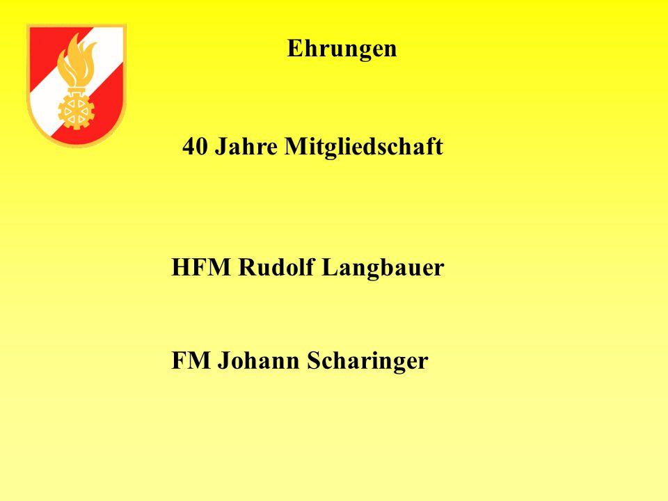 Ehrungen HFM Rudolf Langbauer FM Johann Scharinger 40 Jahre Mitgliedschaft