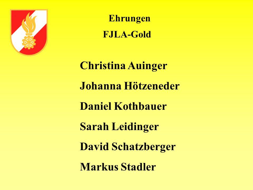 Ehrungen Christina Auinger Johanna Hötzeneder Daniel Kothbauer Sarah Leidinger David Schatzberger Markus Stadler FJLA-Gold