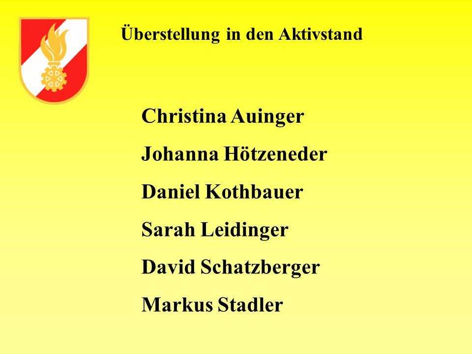Überstellung in den Aktivstand Christina Auinger Johanna Hötzeneder Daniel Kothbauer Sarah Leidinger David Schatzberger Markus Stadler