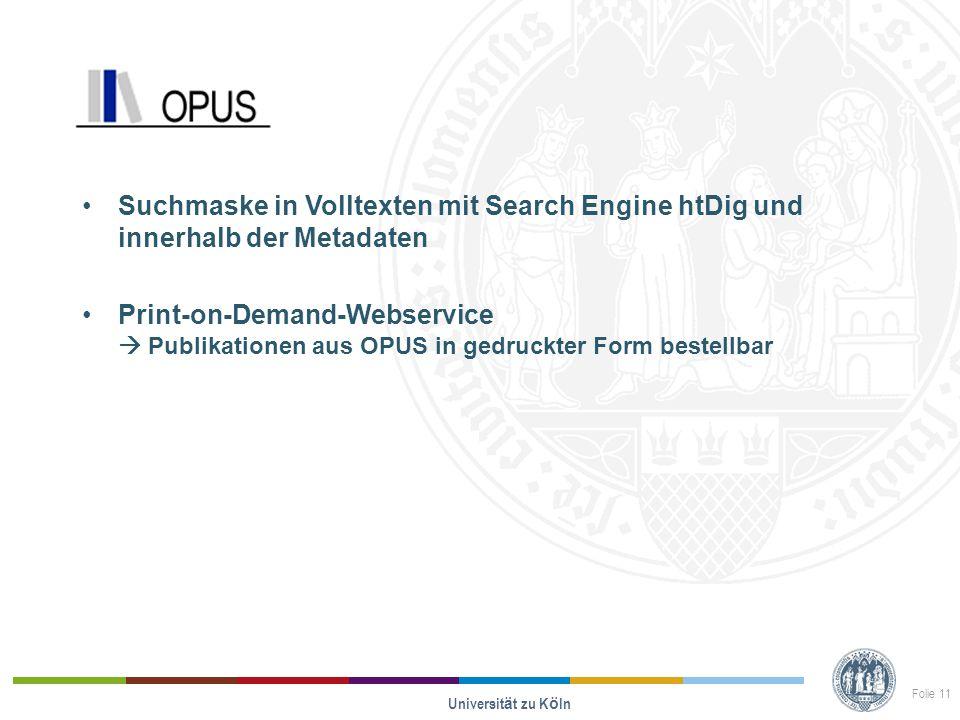 Opus Suchmaske in Volltexten mit Search Engine htDig und innerhalb der Metadaten Print-on-Demand-Webservice  Publikationen aus OPUS in gedruckter Form bestellbar Universit ä t zu K ö ln Folie 11