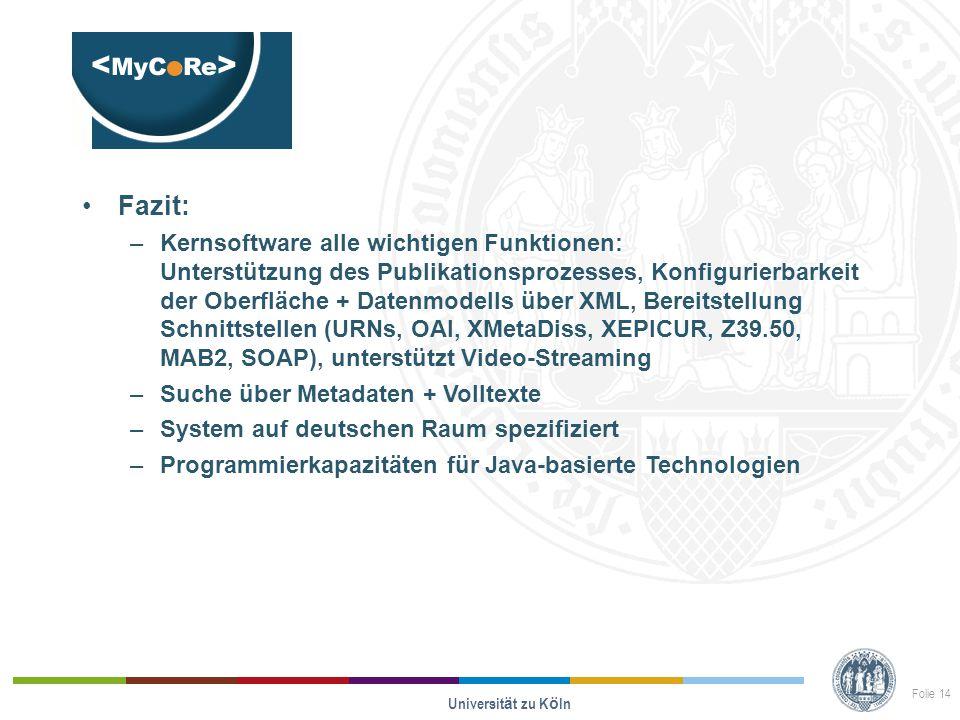 Opus Fazit: –Kernsoftware alle wichtigen Funktionen: Unterstützung des Publikationsprozesses, Konfigurierbarkeit der Oberfläche + Datenmodells über XM