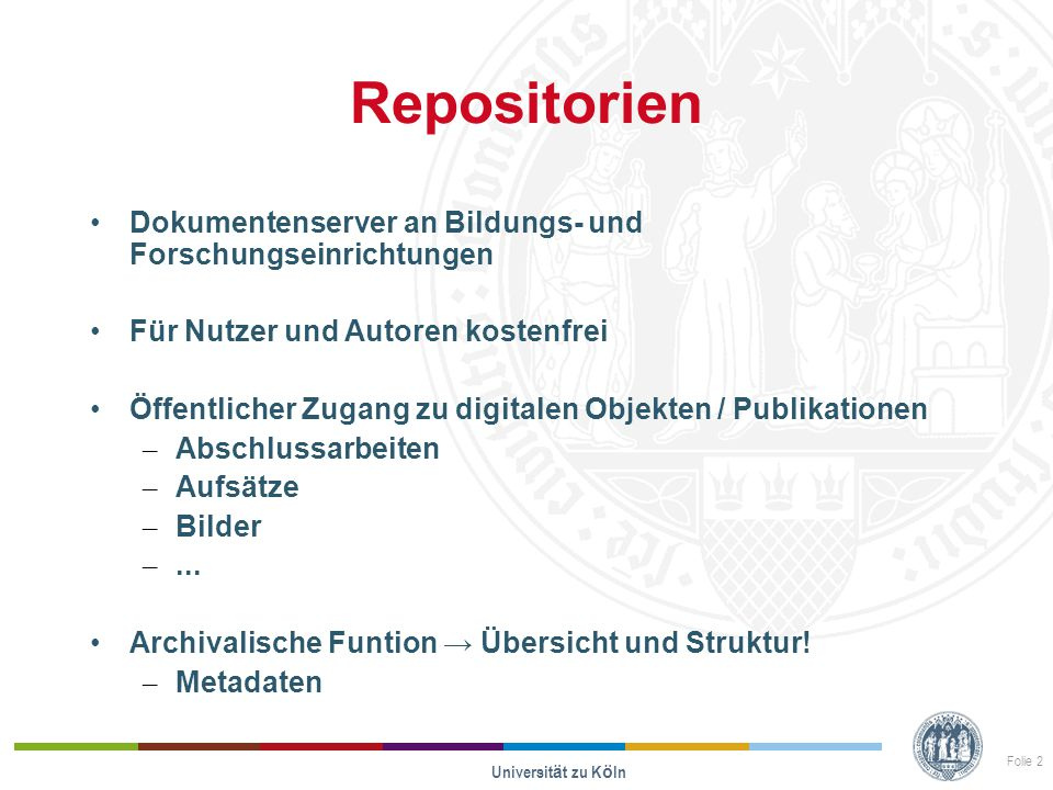 Repositorien Dokumentenserver an Bildungs- und Forschungseinrichtungen Für Nutzer und Autoren kostenfrei Öffentlicher Zugang zu digitalen Objekten / P