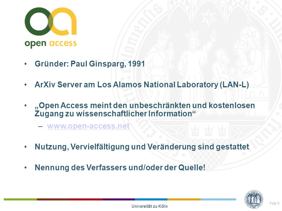 """Gründer: Paul Ginsparg, 1991 ArXiv Server am Los Alamos National Laboratory (LAN-L) """"Open Access meint den unbeschränkten und kostenlosen Zugang zu wissenschaftlicher Information –www.open-access.netwww.open-access.net Nutzung, Vervielfältigung und Veränderung sind gestattet Nennung des Verfassers und/oder der Quelle."""