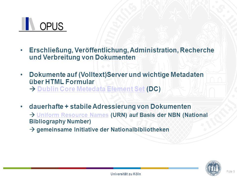 Opus Erschließung, Veröffentlichung, Administration, Recherche und Verbreitung von Dokumenten Dokumente auf (Volltext)Server und wichtige Metadaten üb