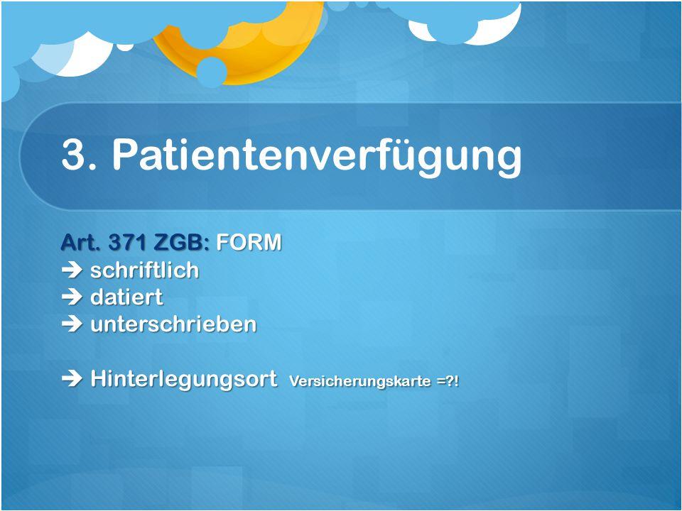 3. Patientenverfügung Art.