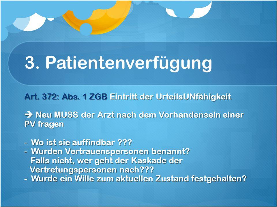 3. Patientenverfügung Art. 372: Abs.