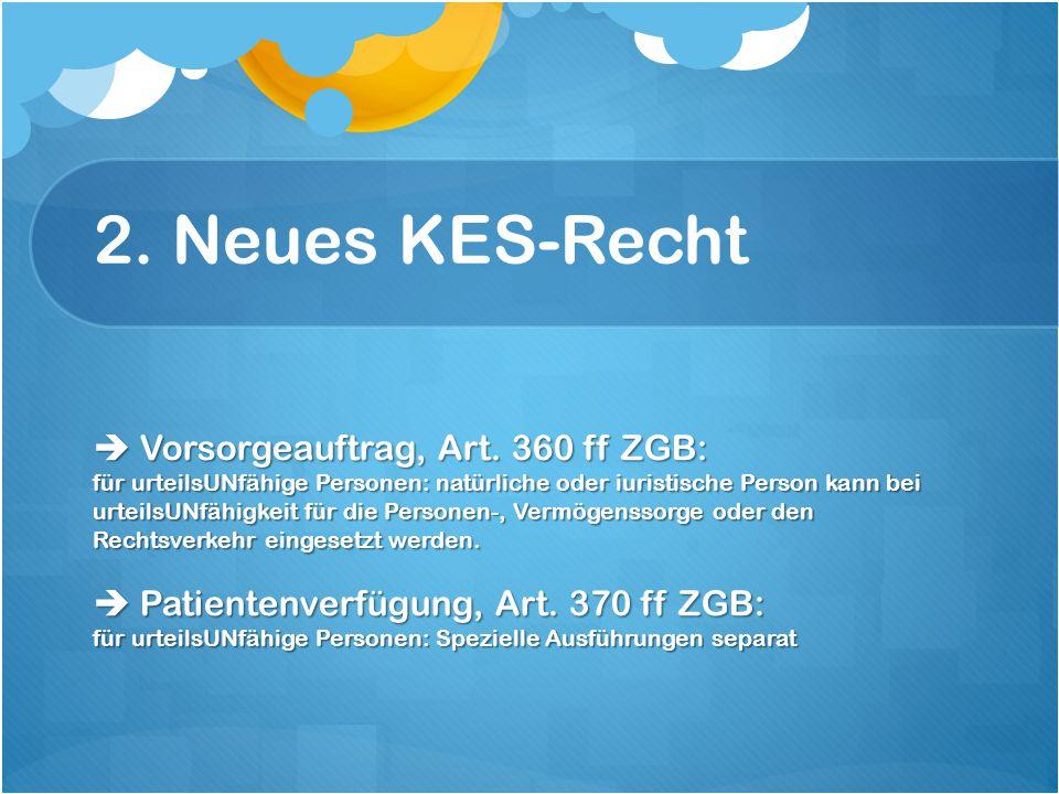 2. Neues KES-Recht  Vorsorgeauftrag, Art.