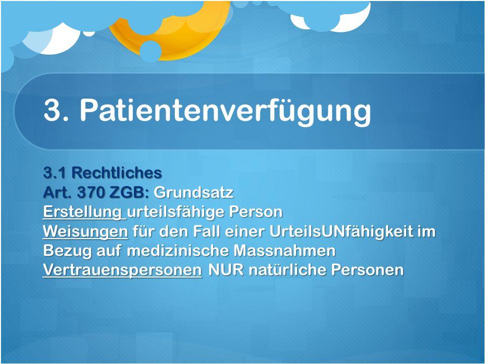 3. Patientenverfügung 3.1 Rechtliches Art.