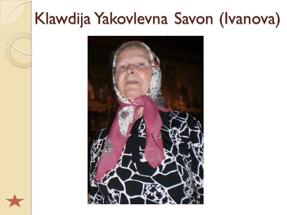 Klawdija Yakovlevna Savon (Ivanova)