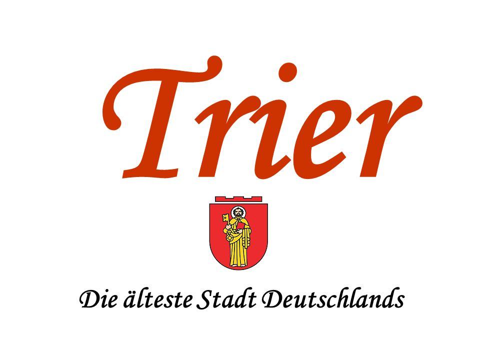 Trier Die älteste Stadt Deutschlands