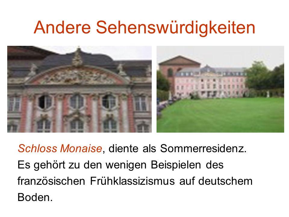 Andere Sehenswürdigkeiten Schloss Monaise, diente als Sommerresidenz.