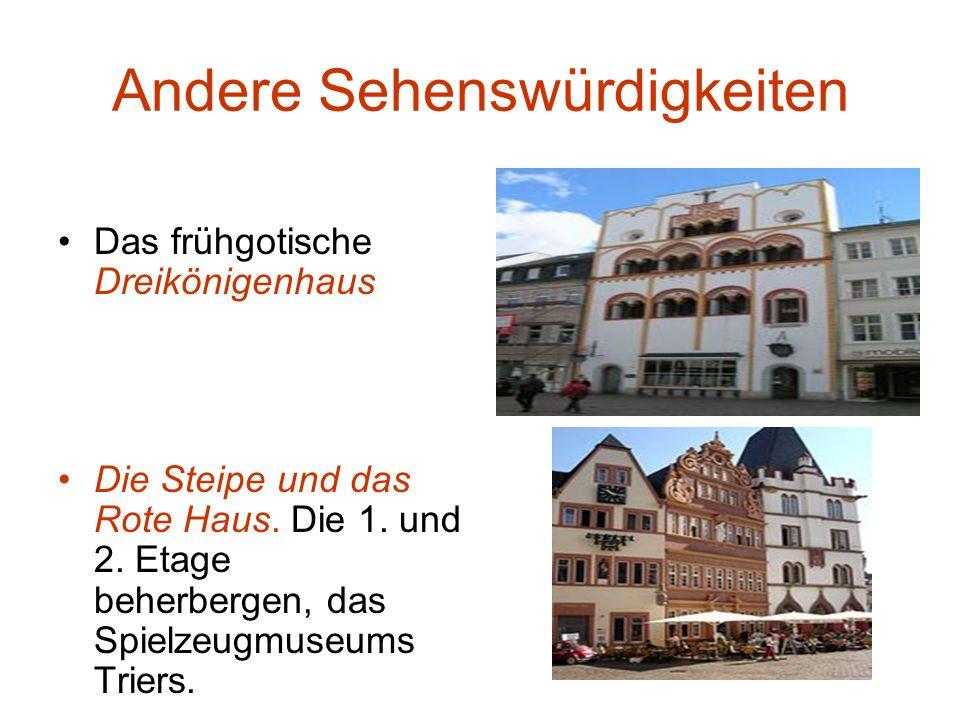 Andere Sehenswürdigkeiten Das frühgotische Dreikönigenhaus Die Steipe und das Rote Haus.