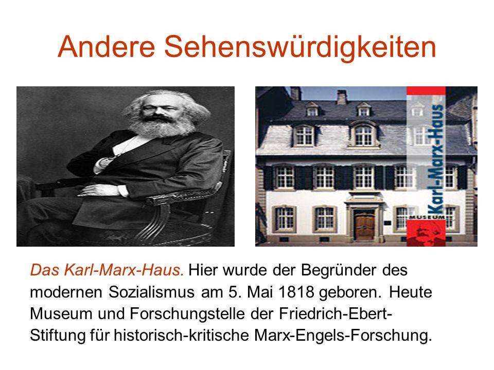 Andere Sehenswürdigkeiten Das Karl-Marx-Haus.
