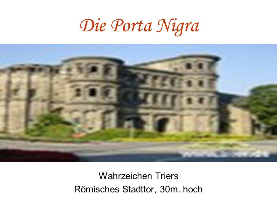 Die Porta Nigra Wahrzeichen Triers Römisches Stadttor, 30m. hoch