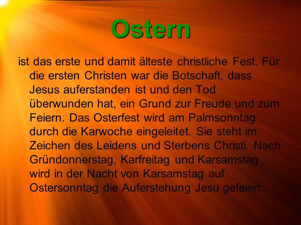Ostern ist das erste und damit älteste christliche Fest. Für die ersten Christen war die Botschaft, dass Jesus auferstanden ist und den Tod überwunden