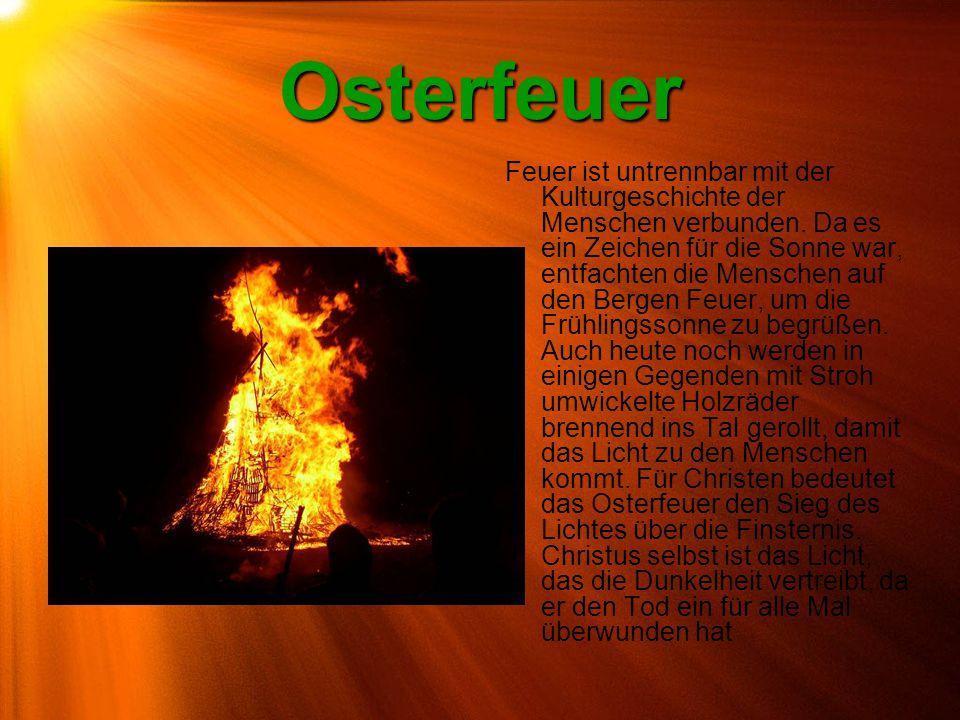 Osterkerze Die Osterkerze ist eine große Kerze aus gebleichtem Bienenwachs, die zu Beginn der Osternachtfeier am Osterfeuer bereitet, geweiht und entzündet wird.