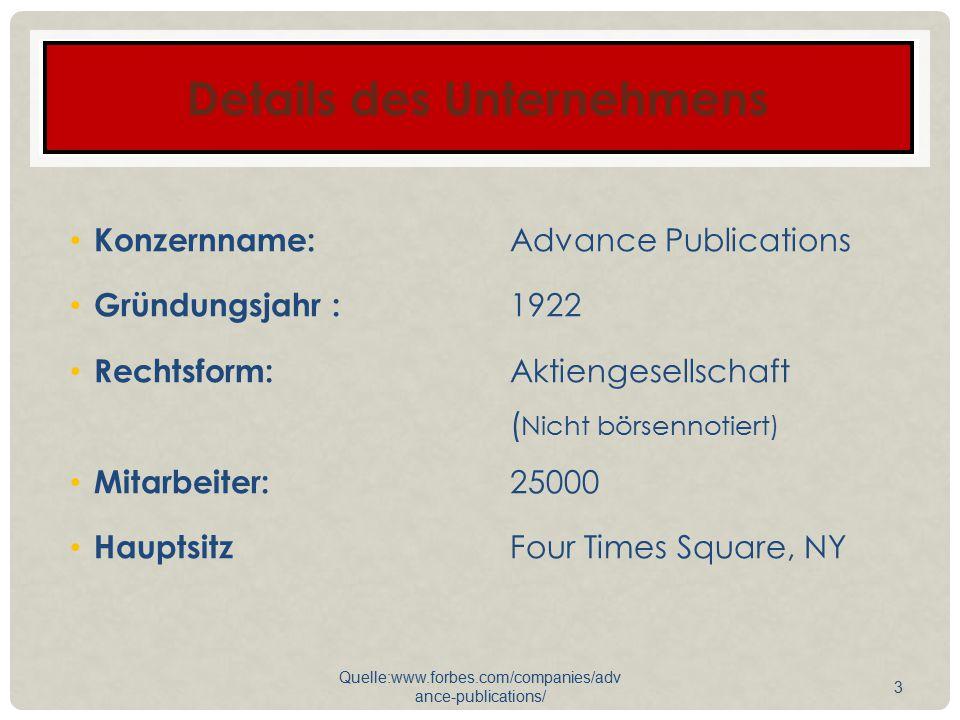 Details des Unternehmens Konzernname: Advance Publications Gründungsjahr : 1922 Rechtsform: Aktiengesellschaft ( Nicht börsennotiert) Mitarbeiter: 250