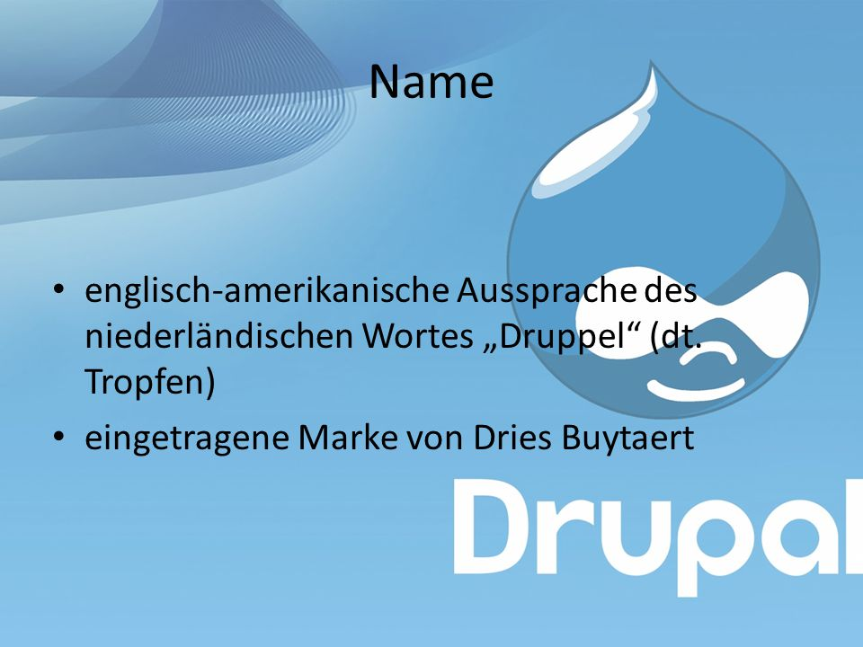 Logo Druplicon Wassertropfen als Logo, comichaft & einzigartig zwei ineinander verschmolzene Tropfen -> Unendlichkeitszeichen -> unendlichen Einsatzmöglichkeiten von Drupal