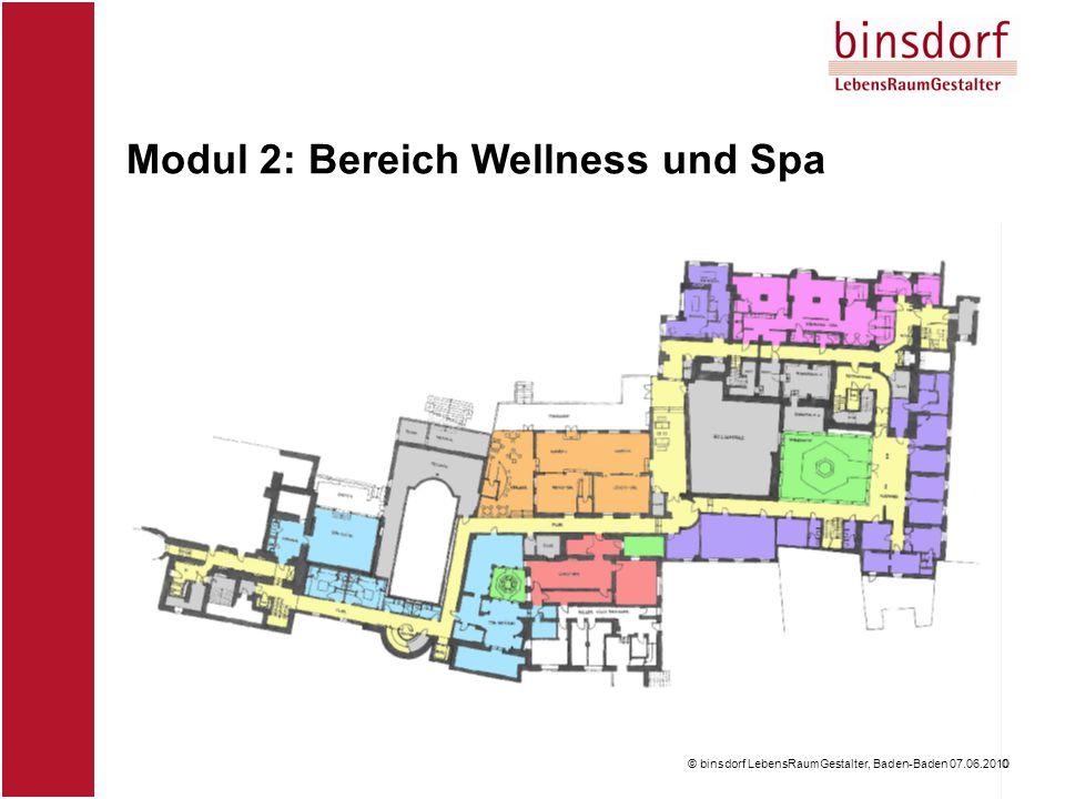 Modul 2: Bereich Wellness und Spa © binsdorf LebensRaumGestalter, Baden-Baden 07.06.2010