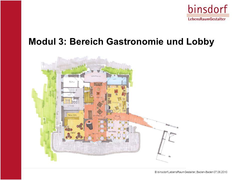 © binsdorf LebensRaumGestalter, Baden-Baden 07.06.2010 Modul 3: Bereich Gastronomie und Lobby