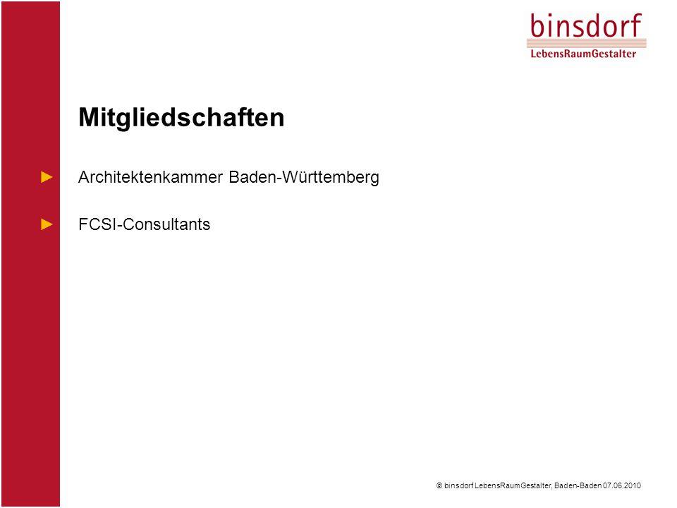 © binsdorf LebensRaumGestalter, Baden-Baden 07.06.2010 ►Architektenkammer Baden-Württemberg ►FCSI-Consultants Mitgliedschaften