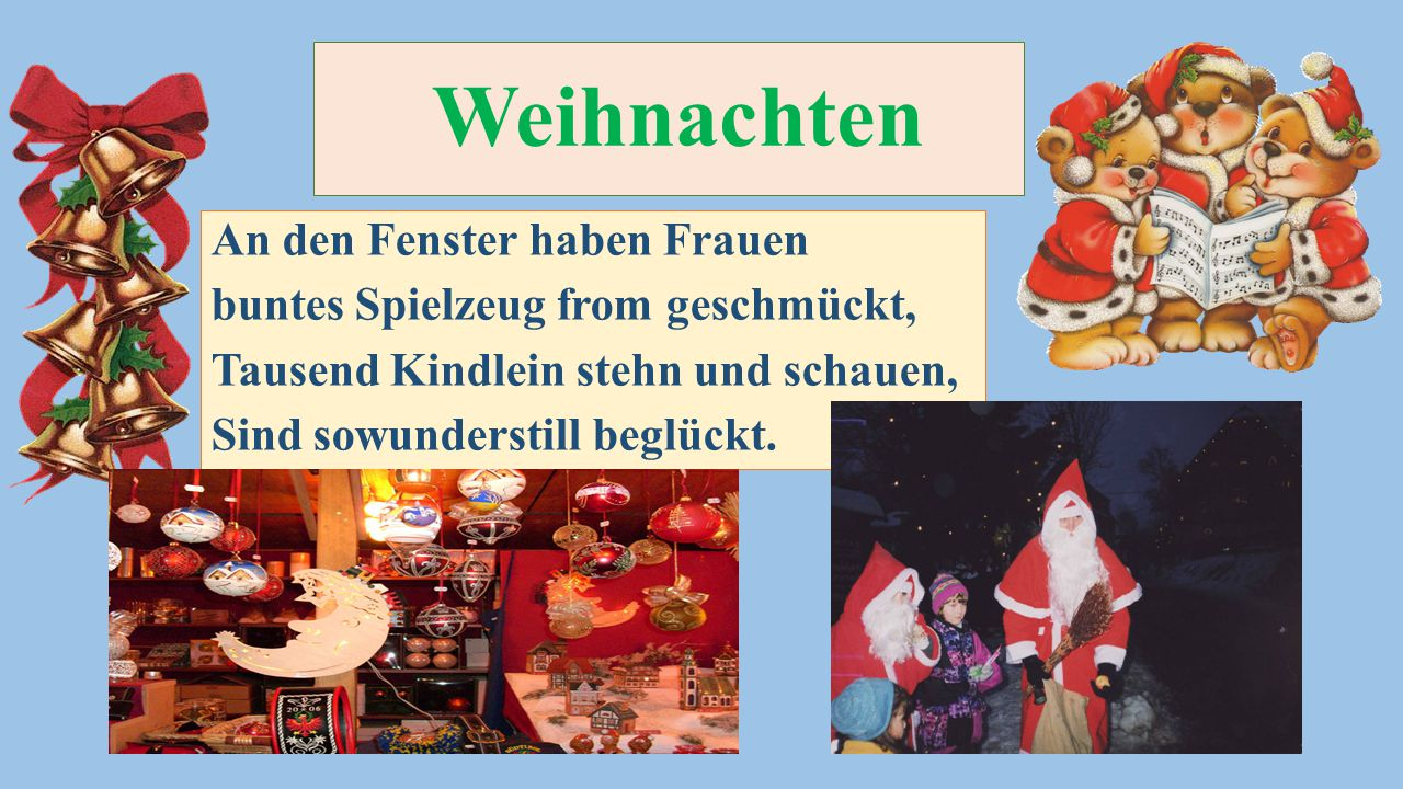 Weihnachten An den Fenster haben Frauen buntes Spielzeug from geschmückt, Tausend Kindlein stehn und schauen, Sind sowunderstill beglückt.