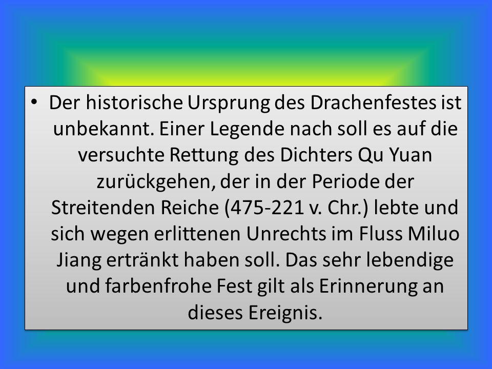 Der historische Ursprung des Drachenfestes ist unbekannt.