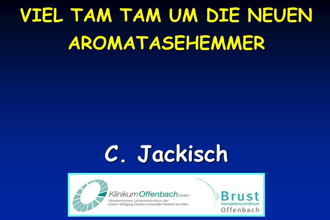 VIEL TAM TAM UM DIE NEUEN AROMATASEHEMMER C. Jackisch