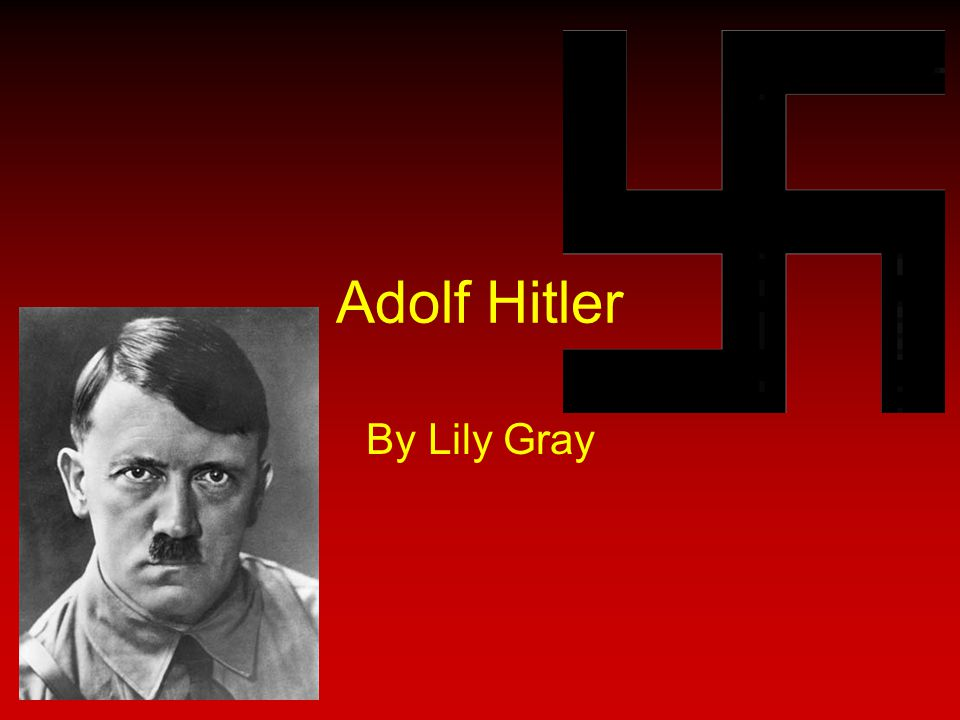 Adolf Hitler By Lily Gray