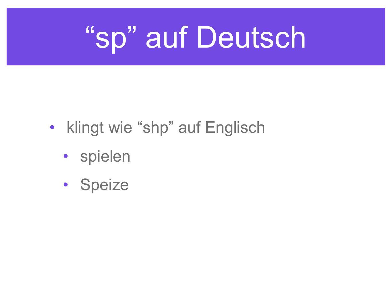 sp auf Deutsch klingt wie shp auf Englisch spielen Speize