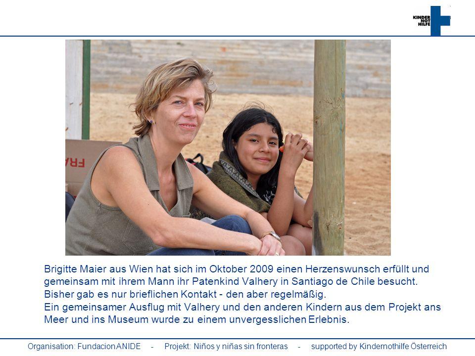 Organisation: Fundacion ANIDE - Projekt: Niños y niñas sin fronteras - supported by Kindernothilfe Österreich Brigitte Maier aus Wien hat sich im Okto