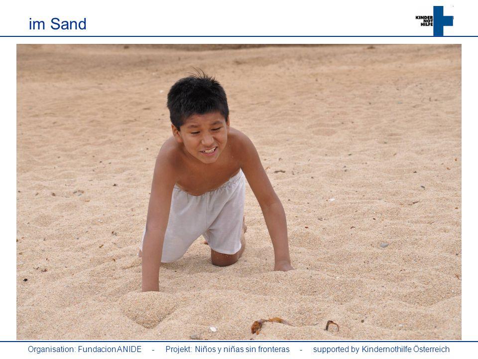 Organisation: Fundacion ANIDE - Projekt: Niños y niñas sin fronteras - supported by Kindernothilfe Österreich im Sand