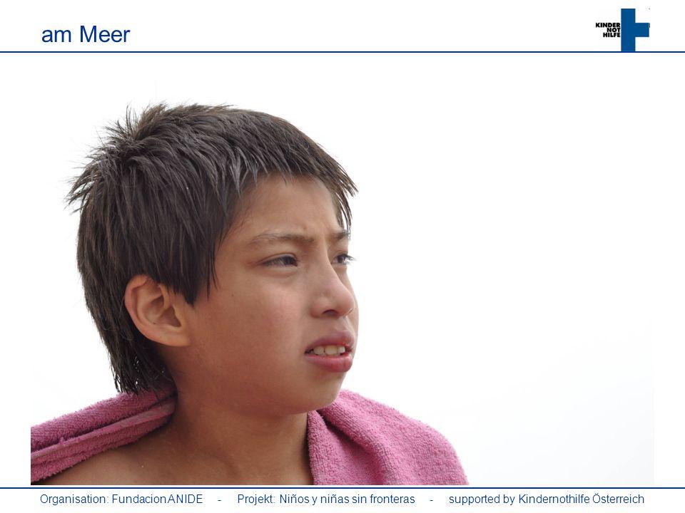 Organisation: Fundacion ANIDE - Projekt: Niños y niñas sin fronteras - supported by Kindernothilfe Österreich am Meer