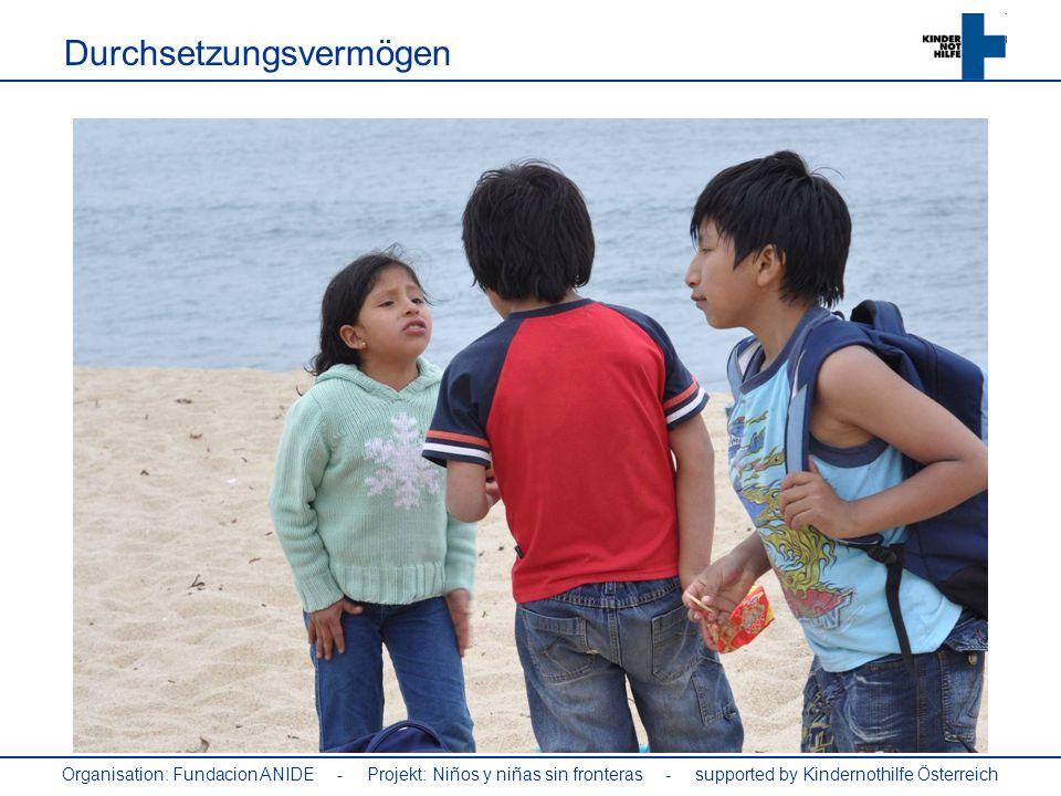 Organisation: Fundacion ANIDE - Projekt: Niños y niñas sin fronteras - supported by Kindernothilfe Österreich Durchsetzungsvermögen